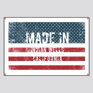 Made in Indian Wells, California Banner