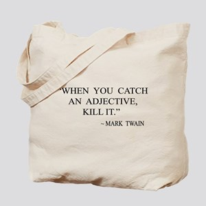 When You Catch An Adjective Tote Bag