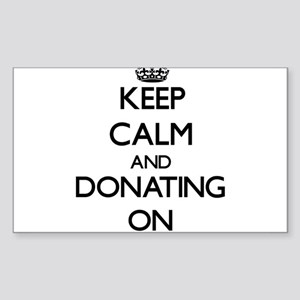 Keep Calm and Donating ON Sticker