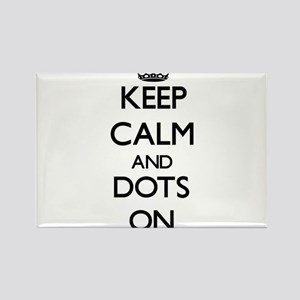 Keep Calm and Dots ON Magnets