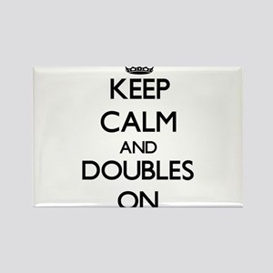 Keep Calm and Doubles ON Magnets