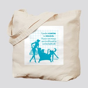 Why Cats are Better than Men Tote Bag