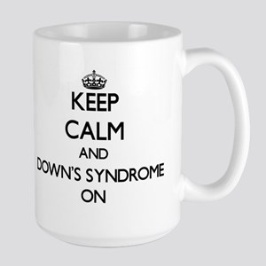 Keep Calm and Down's Syndrome ON Mugs