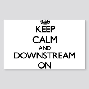 Keep Calm and Downstream ON Sticker