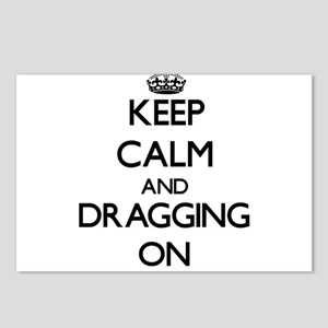 Keep Calm and Dragging ON Postcards (Package of 8)