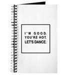 I'm Good. You're Hot. Let's Dance. Journal