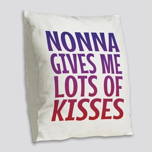 Nonna Gives Me Lots OF Kisses Burlap Throw Pillow