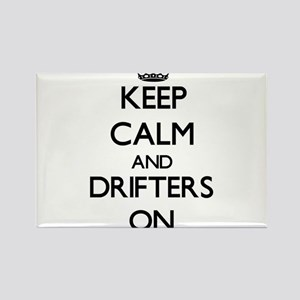 Keep Calm and Drifters ON Magnets