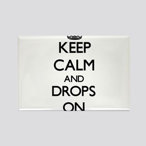Keep Calm and Drops ON Magnets