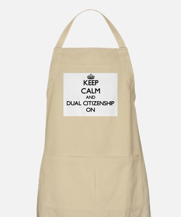 Keep Calm and Dual Citizenship ON Apron