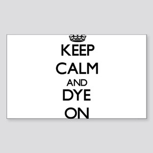 Keep Calm and Dye ON Sticker
