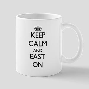 Keep Calm and EAST ON Mugs