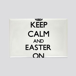 Keep Calm and EASTER ON Magnets