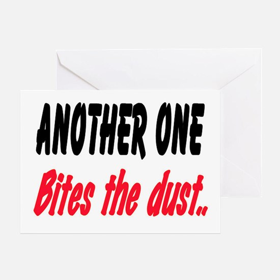 BITES THE DUST Greeting Card
