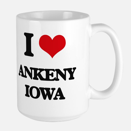 I love Ankeny Iowa Mugs