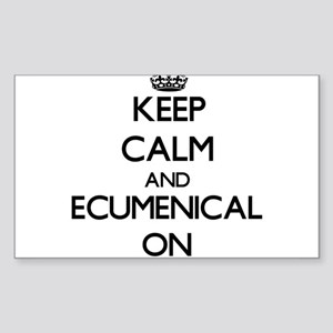 Keep Calm and ECUMENICAL ON Sticker