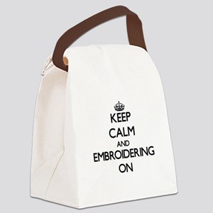 Keep Calm and EMBROIDERING ON Canvas Lunch Bag