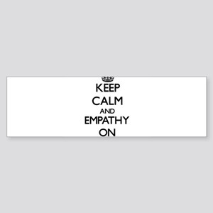 Keep Calm and EMPATHY ON Bumper Sticker