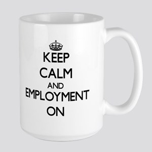 Keep Calm and EMPLOYMENT ON Mugs