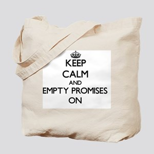 Keep Calm and Empty Promises ON Tote Bag