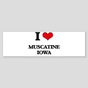 I love Muscatine Iowa Bumper Sticker