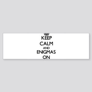 Keep Calm and ENIGMAS ON Bumper Sticker