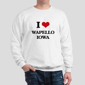 I love Wapello Iowa Sweatshirt