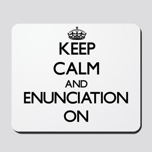 Keep Calm and ENUNCIATION ON Mousepad