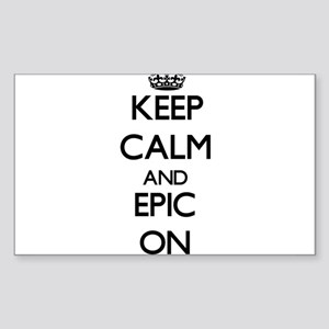 Keep Calm and EPIC ON Sticker