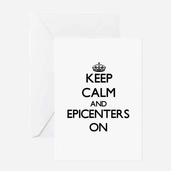 Keep Calm and EPICENTERS ON Greeting Cards