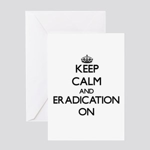 Keep Calm and ERADICATION ON Greeting Cards