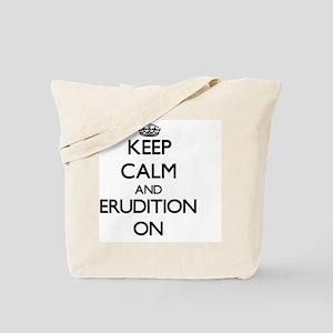 Keep Calm and ERUDITION ON Tote Bag
