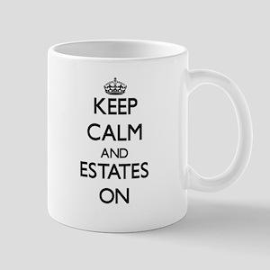 Keep Calm and ESTATES ON Mugs