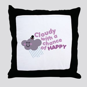 Chance of Happy Throw Pillow