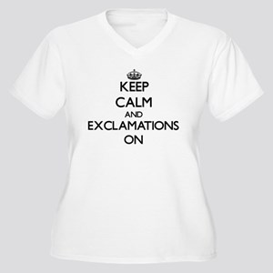Keep Calm and EXCLAMATIONS ON Plus Size T-Shirt