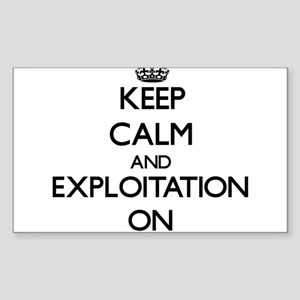 Keep Calm and EXPLOITATION ON Sticker