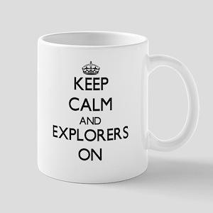 Keep Calm and EXPLORERS ON Mugs