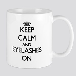 Keep Calm and EYELASHES ON Mugs