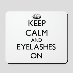 Keep Calm and EYELASHES ON Mousepad
