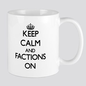Keep Calm and Factions ON Mugs
