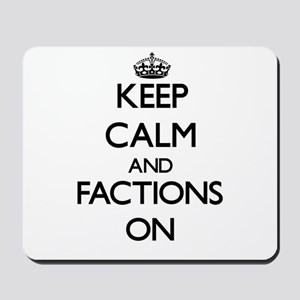 Keep Calm and Factions ON Mousepad
