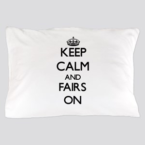 Keep Calm and Fairs ON Pillow Case