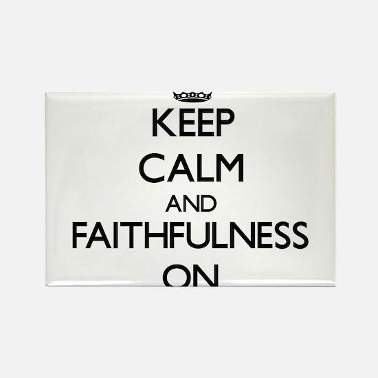 Keep Calm and Faithfulness ON Magnets