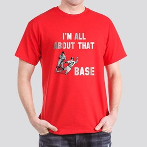 All about that base Dark T-Shirt