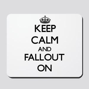 Keep Calm and Fallout ON Mousepad