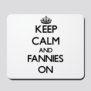 Keep Calm and Fannies ON Mousepad