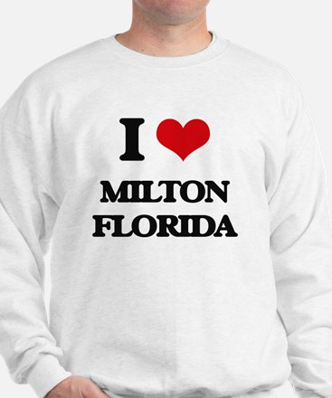 I love Milton Florida Sweatshirt