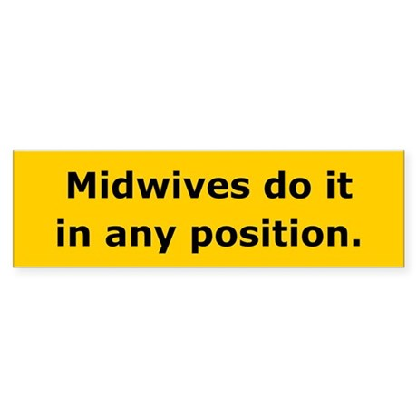 Midwives Do It Bumper Sticker