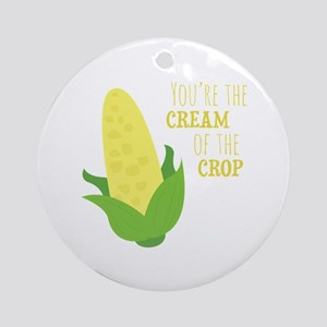 You're The Cream Of The Crop Ornament (Round)