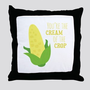 You're The Cream Of The Crop Throw Pillow